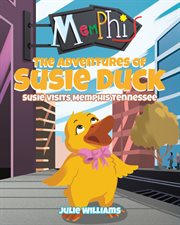 The adventures of susie duck: susie visits memphis tennessee cover image