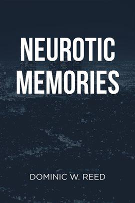 Nuerotic Memories
