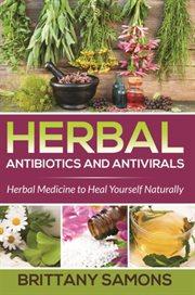 Herbal Antibiotics and Antivirals