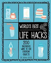 World's Best Life Hacks