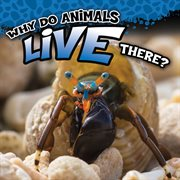 Why Do Animals Live There?