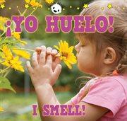 ¡yo huelo! i smell!