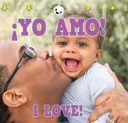 ¡yo amo! i love!