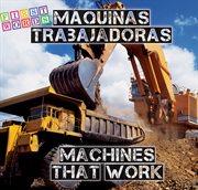 Maquinas trabajadores / machines that work