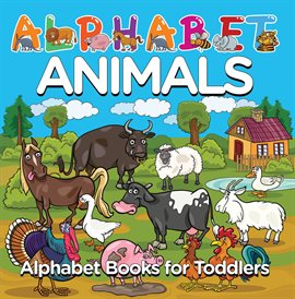 Cover image for Alphabet Animals: Alphabet Books for Toddlers