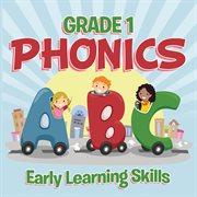 Grade 1 Phonics: Early Learning Skills