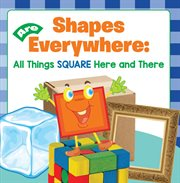 Shapes are everywhere: all things square here and there cover image