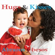 Abrazos y besos / hugs and kisses