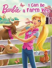 I Can Be A Farm Vet
