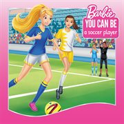 Barbie you can be a soccer player cover image