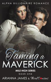 Taming A Maverick (book 1)