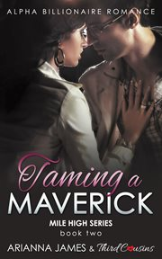 Taming A Maverick (book 2)