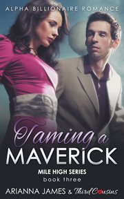Taming A Maverick (book 3)