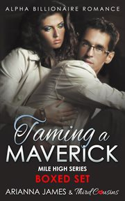 Taming A Maverick Saga: Alpha Billionaire Romance