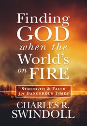 Finding God When the World's on Fire