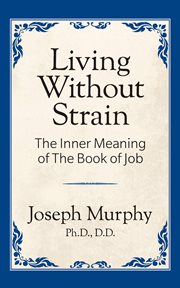 Living without strain : the inner meaning of the Book of Job cover image