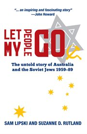 Let my people go : the untold story of Australia and the Soviet Jews 1959-89 cover image