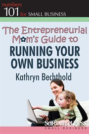 The entrepreneurial mom's guide to running your own business cover image