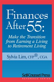 Finances after 55: make the transition from earning a living to retirement living cover image