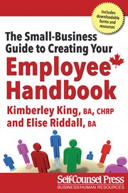 SMALL-BUSINESS GUIDE TO CREATING YOUR EMPLOYEE HANDBOOK cover image