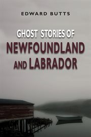 Ghost Stories of Newfoundland and Labrador