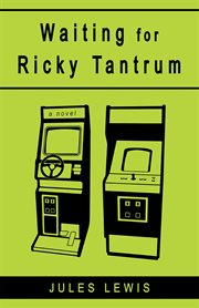 Waiting for Ricky Tantrum: a novel cover image