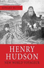 Henry Hudson: New World Voyageur cover image