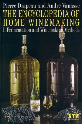 Cover image for The Encyclopedia of Home Winemaking