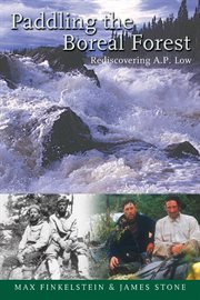 Paddling the boreal forest: rediscovering A.P. Low cover image
