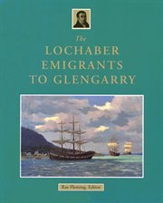 The Lochaber emigrants to Glengarry cover image
