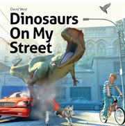 Dinosaurs on my street cover image