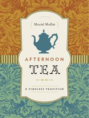 Afternoon tea: a timeless tradition cover image