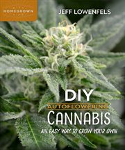 DIY auto-flowering cannabis : an easy way to grow your own! cover image