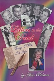 Letters to the dead : things I wish I'd said cover image