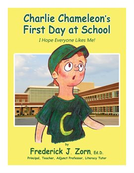 Cover image for Charlie Chameleon's First Day at School