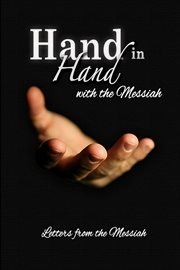 Hand in hand with the Messiah : letters from the Messiah cover image