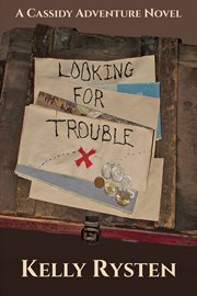 Looking for trouble : a Cassidy adventure novel cover image