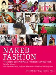 Naked fashion: the new sustainable fashion revolution cover image