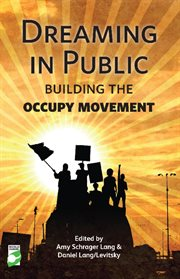 Dreaming in public : building the occupy movement cover image