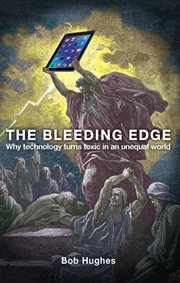 The bleeding edge: why technology turns toxic in an unequal world cover image