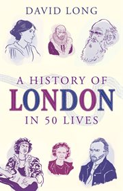 History of London in 50 Lives