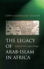 The Legacy of Arab-Islam In Africa