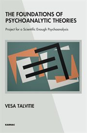 The Foundations of Psychoanalytic Theories