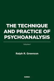 The Technique and Practice of Psychoanalysis, Volume I