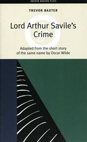 Lord Arthur Savile's crime : adapted from the short story of the same name by Oscar Wilde cover image