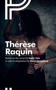 Thérèse Raquin : a radical adaptation cover image