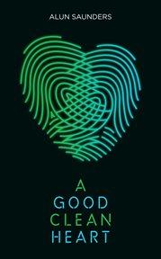 A Good Clean Heart