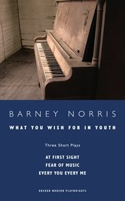 What you wish for in youth : three short plays cover image