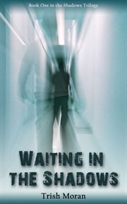 Waiting in the shadows cover image