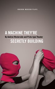 MACHINE THEY'RE SECRETLY BUILDING cover image